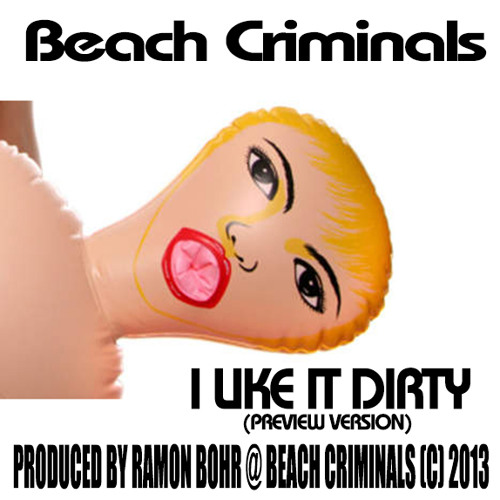 Beach Criminals presents B.O.H.R - I LIKE IT DIRTY - VOCAL EDITION