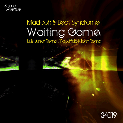 Madloch & Beat Syndrome - Waiting Game (Luis Junior Remix) - Sound Avenue - 15.April.2013
