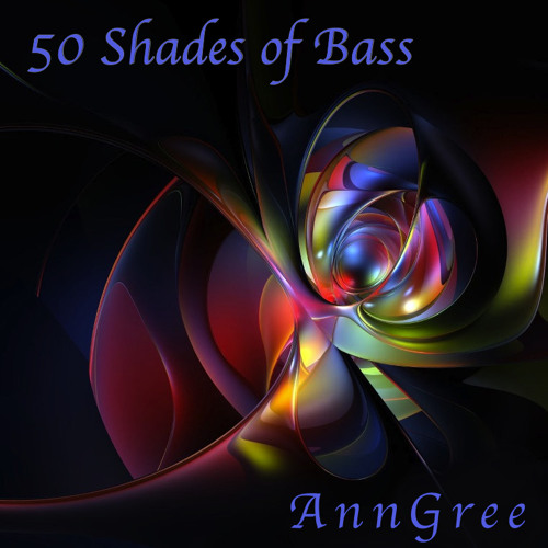 AnnGree - 50 Shades of Bass