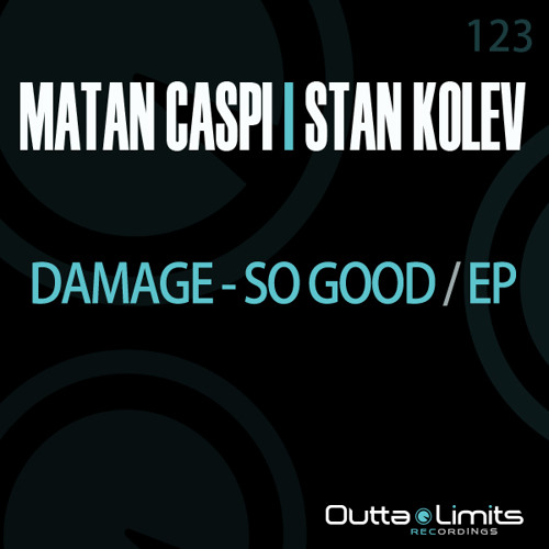 Matan Caspi & Stan Kolev - Damage / So Good EP | Release Preview