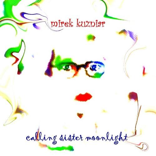 Mirek Kuzniar - Good Morning, Sister Moonlight