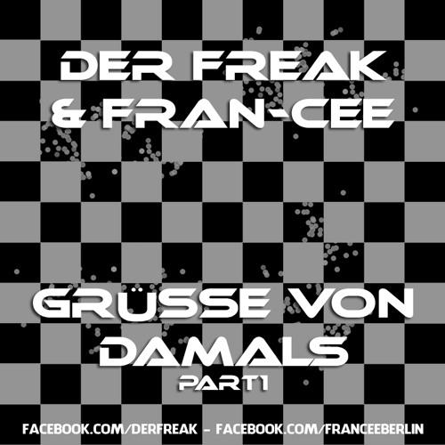 Der Freak & Fran-Cee - Grüsse von Damals (Part 1)