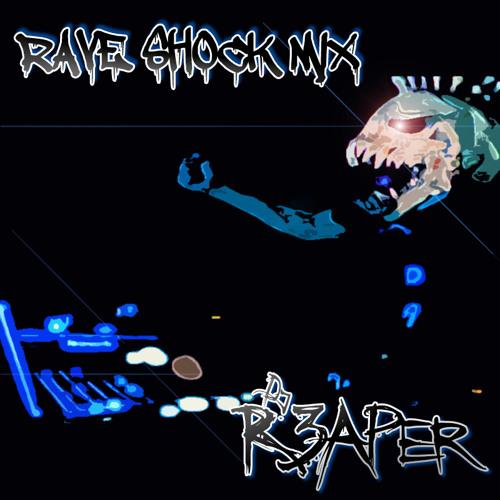 DJ R3APER - RAVE SHOCK [MIX]