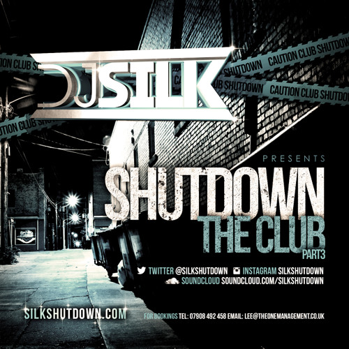 DJ Silk Presents Shutdown The Club 3