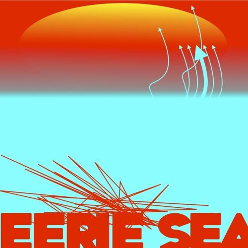 EERIE SEA