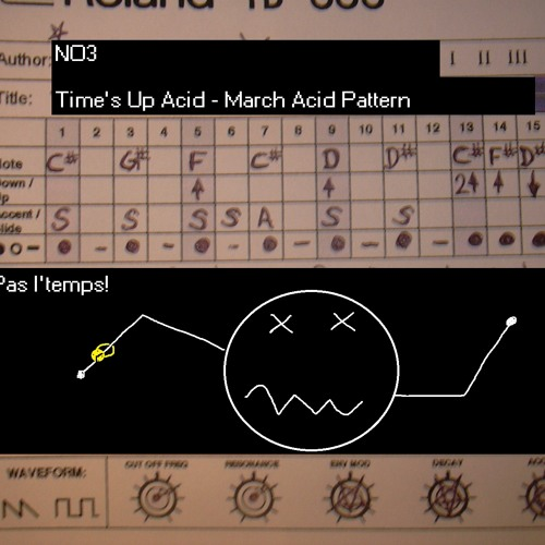 Times Up Acid - March Acid Pattern