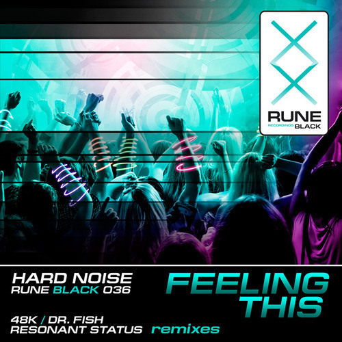 OUT NOW! RUNE036: HardNoise  - Feeling This (Dr. Fish Remix)