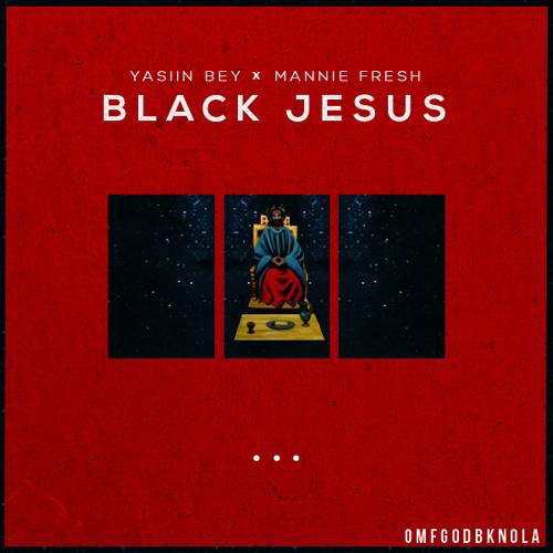 Black Jesus - Yasiin Bey x Mannie Fresh