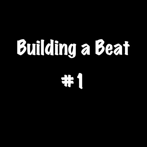 Building A Beat 01