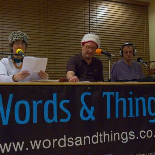 Words and Things Radio Show - Dec 2012