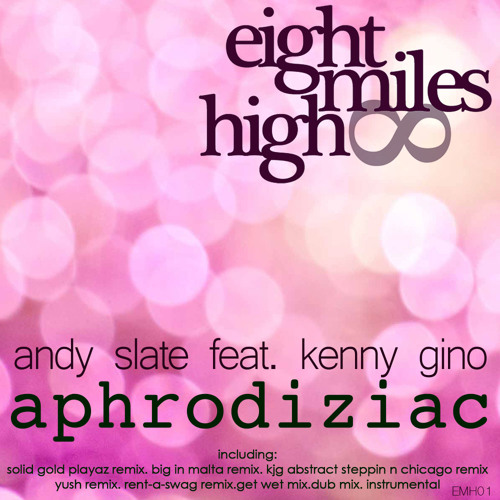 Andy Slate feat. Kenny Gino - Aphrodiziac (Get Wet Mix)