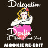 Delegation Darlin' (I Think About You) Mookie Re - edit (FREE DOWNLOAD)