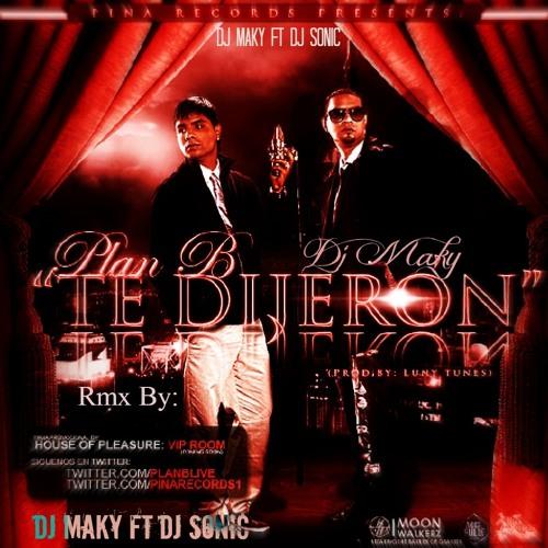 Te Dijeron ft DeejayMakyEl593-and-DeejaySonic::..