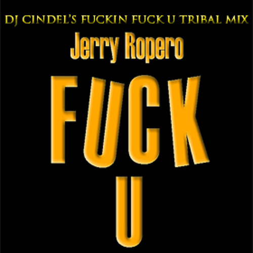 Fuck U (Dj Cindel's Fuckin Fuck U Tribal Mix)