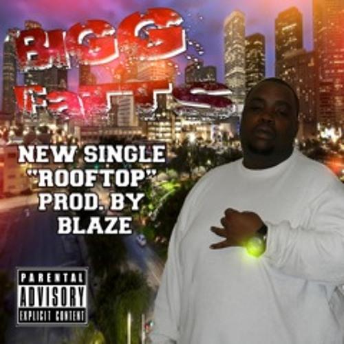 BIGG FATTS - ROOFTOP - PROD. BY BLAZE