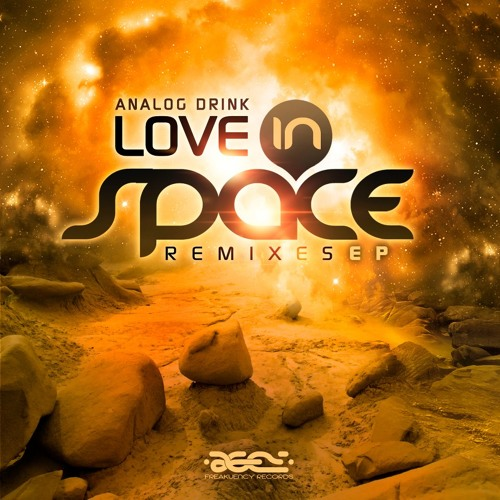 Analog Drink - Love in Space (Abstract Sunrise Rmx) - Sample - Love in Space EP - Freakuency Records