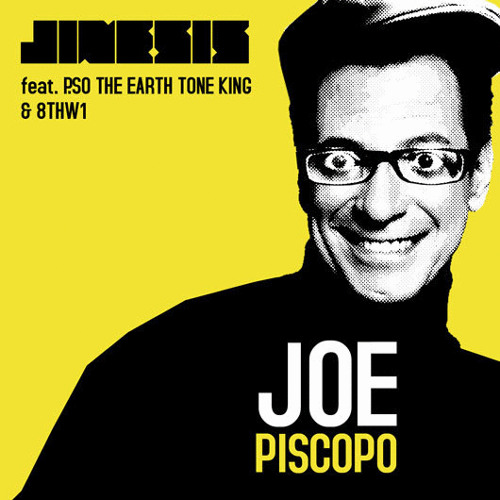Joe Piscopo ft. P.SO The Earth Tone King & 8thw1