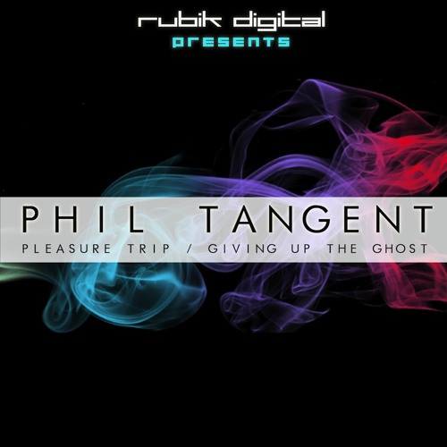 Phil Tangent - Giving Up The Ghost - OUT NOW