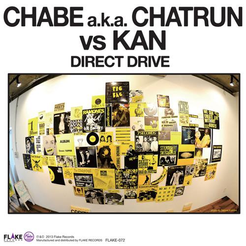 CHABE a.k.a CHATRUN VS KAN / Direct Drive