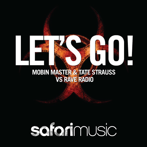 Mobin Master and Tate Strauss vs Rave Radio - Let's Go (Safari music)