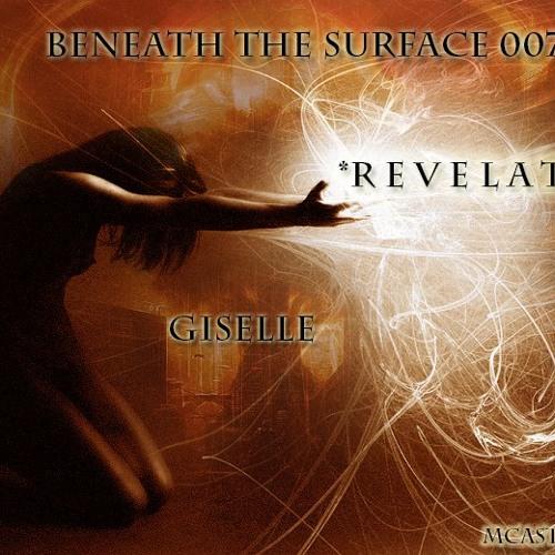 Giselle - Beneath The Surface 007 *Revelation* On MCast