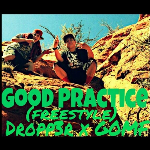 Good Practice(freestyle)ft.Gomf
