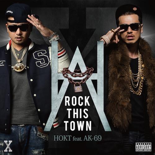 HOKT feat.AK-69 - ROCK THIS TOWN  (TR-ILL BEATZ REMIX)