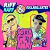 RiFF RAFF & DOLLABiLLGATES - GOTTA GET AWAY (Single)