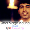 Sitha Mage Riduna REMIX Dj SAM @ [wavefxDj's]