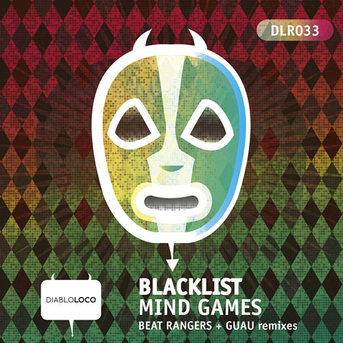 DLR033: Blacklist: 'Mind Games ( Guau Rmx ) No6 @ BEATPORT BREAKS TOP100
