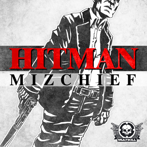 Mizchief - Hitman EP. Mini Sampler charted #3 on beatport Glitch chart and #6 on Dubstep chart