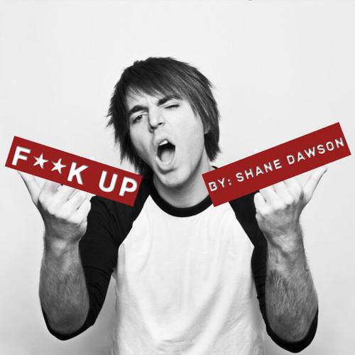Shane Dawson - Fuck Up