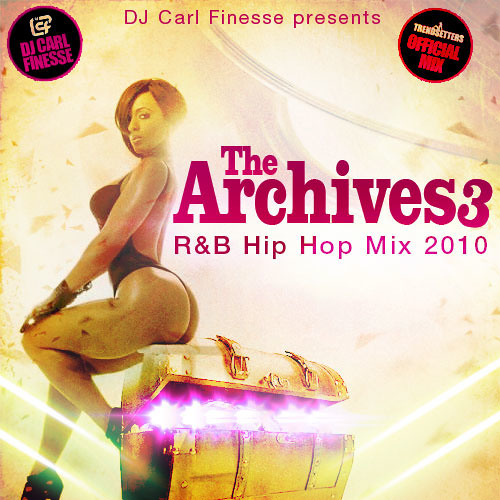 DJ Carl Finesse Presents The Archives (R&B, Hip Hop Mix 2010)