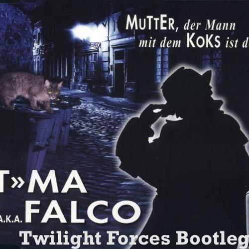 Falco - Der Mann mit dem Koks ist da (Twilight Forces' April Fools Bootleg)