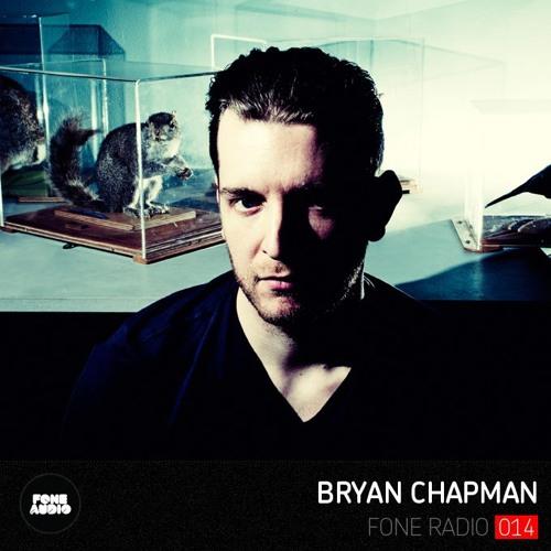 Fone Radio 014 - Bryan Chapman