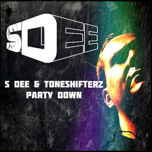 S Dee & Toneshifterz - Party Down