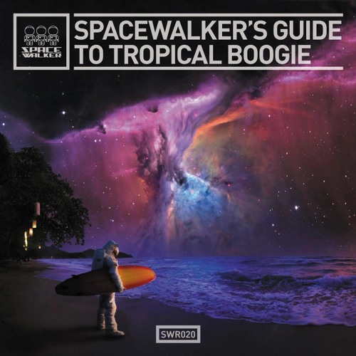 SWR020 – SpaceWalker's Guide To Tropical Boogie