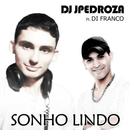 Dj JPedroza Feat. Di Franco - Sonho Lindo (Ramon Gz Remix)