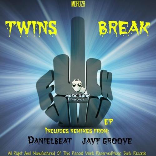 Twins Break -Fuck You (Javy Groove remix) [MDR028] 22 ABRIL EN  BEATPORT