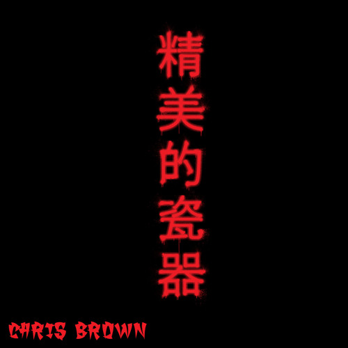Chris Brown - Fine China