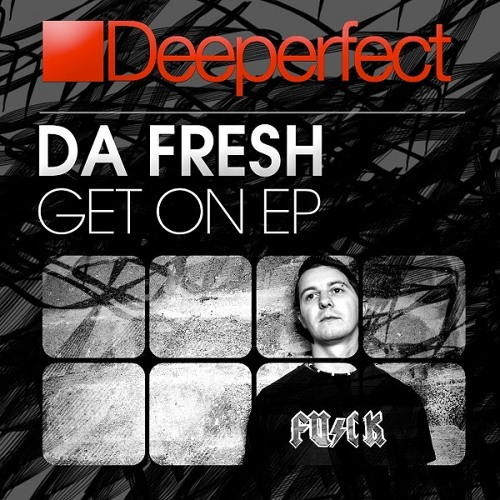 Da Fresh - Get On (Dj Simi & Roy Audiovelox Remix) [Deeperfect]
