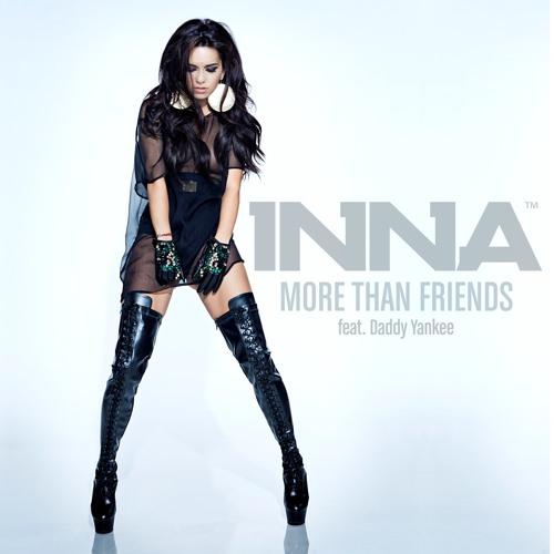 Inna feat Daddy Yankee - More Than Friends (Notrack Radio Edit)