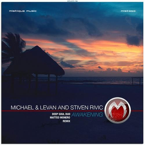 Michael&Levan and Stiven Rivic - Awakening (Matteo Monero Remix) - Mistique Music