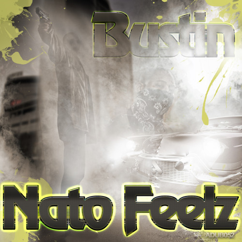 Nato Feelz - Bustin (OUT NOW ON BEATPORT)