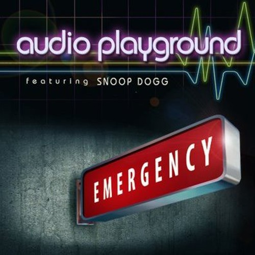 Audio Playground - Emergency (feat. Snoop Dogg) - Radio Edit (Preview)