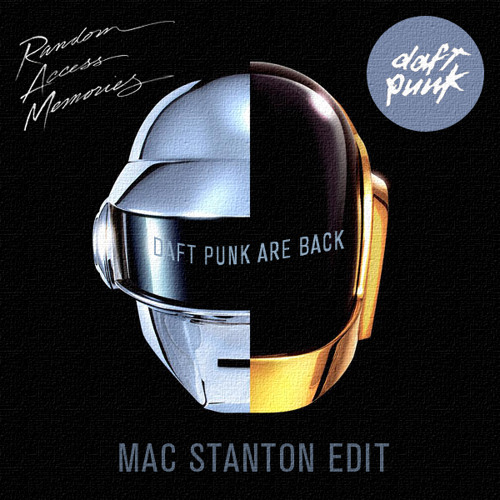 "Daft Punk Are Back-Mac Stanton Edit-""A Bunch of Daft Punk Compilation"" Exclusive Daft Punk Tribute Compilation!"