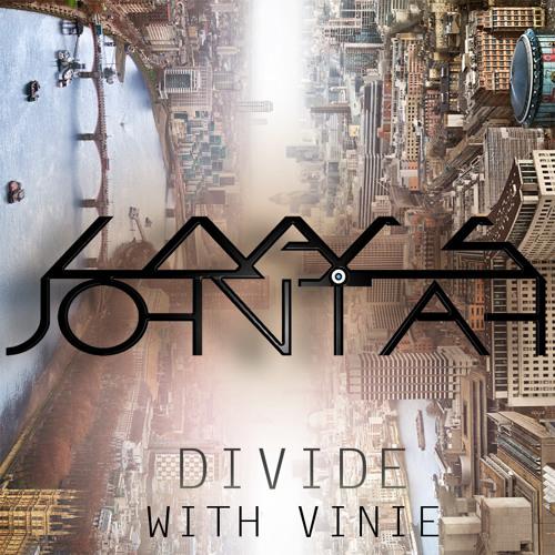 Loacs & Johntah - Divide - with Vinie