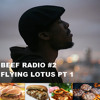 Beef Radio #2: Flying Lotus Pt. 1
