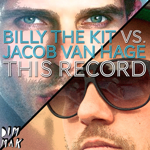 Billy The Kit vs. Jacob Van Hage - This Record (Teasers)