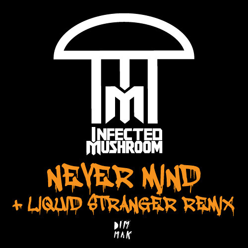 Infected Mushroom - Never Mind + Liquid Stranger Remix (Teasers)
